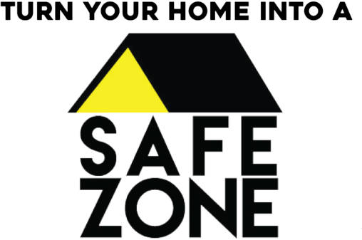 Turn Your Home into a Safe Zone